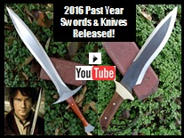 Handmade swords and knives released in 2016 video pic.  Baggins Orc Sword from LOTR, Scorpion Bushcraft Knife, LOTR Arwen II Sword, 