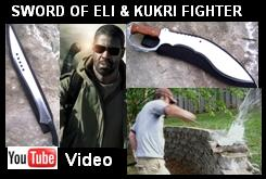 Book of Eli Sword & Kukri Wartime Fighter Knife YouTube Video Link - Shows demonstrations of the sword & knife, pictures, and background 