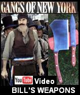 Gangs of New York YouTube video link.  See our handmade Bill the Butcher Cleaver & William Cutting Knife.  See clips from the movie 