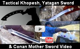 Tactical Khopesh, Conan Mother Sword, & Yatagan Sword Video Link.  See sword demonstrations, live footage, and more pictures.